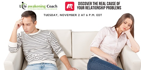 Discover the Real Cause of your Relationship Problems (Free Webinar) tickets
