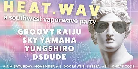H E A T.WAV - A Southwest Vaporwave Party tickets