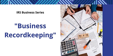 IRS Business Series: Business Recordkeeping tickets