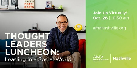 AMA Nashville VIRTUAL Thought Leaders Luncheon: Leading in a Social World tickets