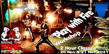 """VAMPHire.com & Bring The Fire Project presents:- """"Play with Fire Workshops"""" tickets"""