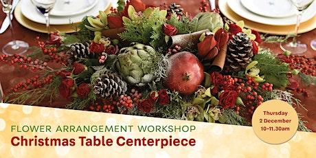 Flower Arrangement workshop - Christmas Table Centerpiece tickets