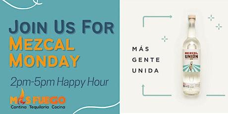 Mezcal Monday at Mas Fuego Restaurant, Fremont | Happy Hour 2pm-5pm tickets