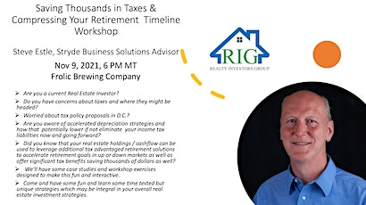Saving Thousands in Taxes & Compressing Your Retirement  TimelineWorkshop tickets