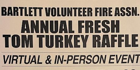 Bartlett Volunteer Fire Association Annual Fresh Tom Turkey Live Event tickets