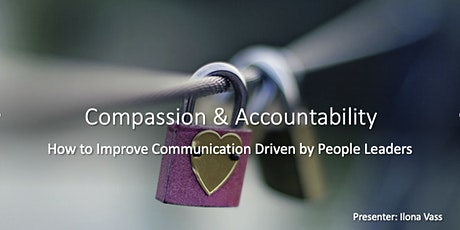 Compassion & Accountability - Improve Comm Culture driven by People Leaders tickets