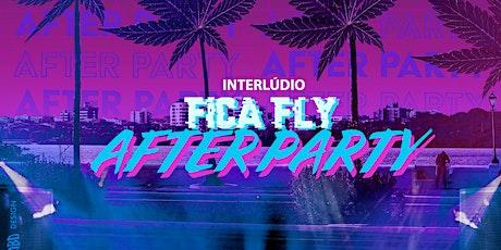 INTERLÚDIO FICA FLY AFTER PARTY ingressos