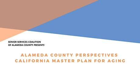 Alameda County Perspectives: The California Master Plan for Aging tickets