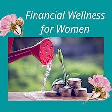 Women and Financial Wellness tickets