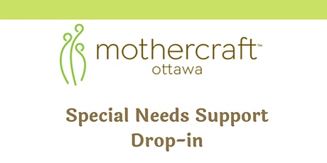 Mothercraft Ottawa EarlyON: Virtual Special Needs Support Drop-in tickets