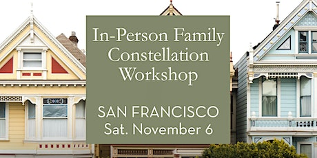 San Francisco  In-Person Family Constellation Workshop tickets