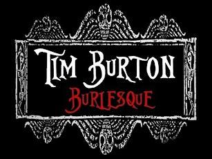 Aphrodisi-Acts Presents Tim Burton Burlesque tickets
