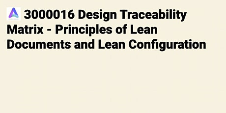 3000016 Design Traceability Matrix - Lean Documents & Lean Configuration tickets