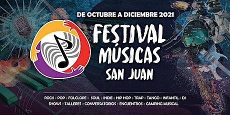 FESTIVAL MÚSICAS SAN JUAN 2021 - 23 Octubre 2021, entradas