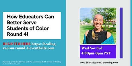 How Educators Can Better Serve Students of Color Round 4! tickets
