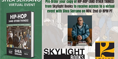 Skylight Books Presents: SHEA SERRANO, author of HIP-HOP (AND OTHER THINGS) tickets