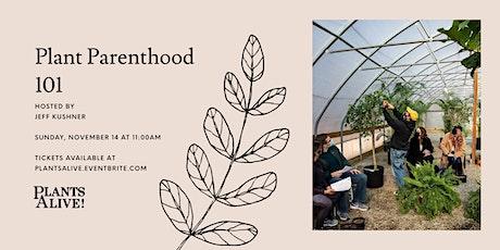 Plant Parenthood 101 tickets
