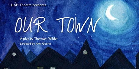 UAH Theatre Presents: Our Town tickets