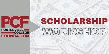 Porterville College Foundation Scholarship Workshops tickets