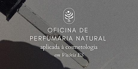 Oficina de Perfumaria Natural aplicada à cosmetologia ingressos