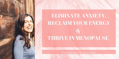 Eliminate Anxiety and Thrive in Menopause tickets