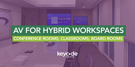 AVforHybridWorkspaces: Conference Rooms, Classrooms, Board Rooms tickets