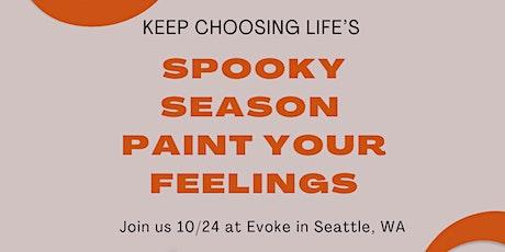 Keep Choosing Life's Paint Your Feelings tickets