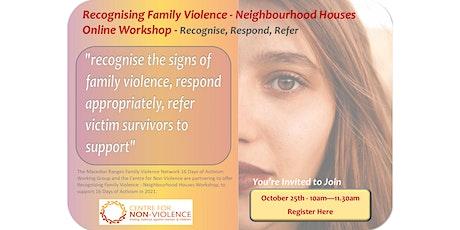 Recognising Family Violence  - Neighbourhood Houses Online Workshop tickets