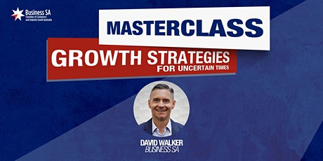 Masterclass: Growth Strategies for Uncertain Times tickets