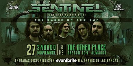 Sentinel - Presentación Oficial de The black of the Sun entradas