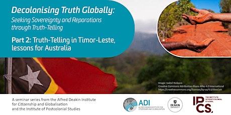 Truth-Telling in Timor-Leste, lessons for Australia tickets