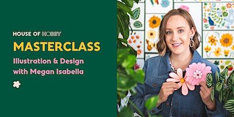 Masterclass - Illustration & Design with Megan Isabella tickets