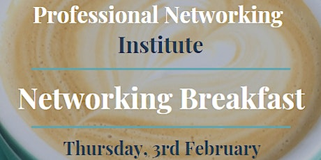 Professional Networking Institute - Networking Breakfast - February tickets