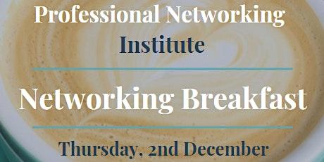 Professional Networking Institute - Networking Breakfast - December tickets