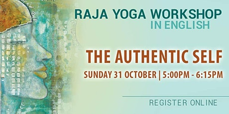 THE AUTHENTIC SELF - Raja Yoga Workshop in English (Online) tickets