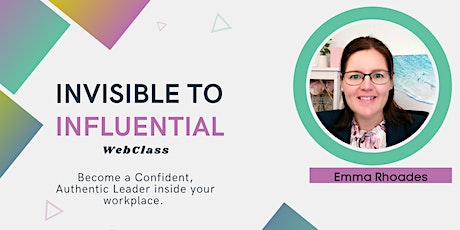 Become Seen, Be Heard and Develop Your Influence in the Workplace tickets