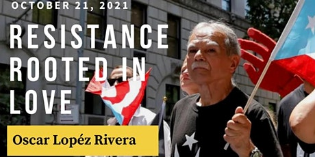 Resistance Rooted in Love with Oscar Lopéz Rivera tickets