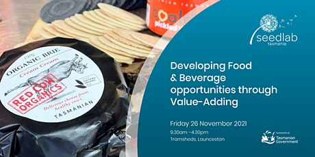 Developing Food & Beverage opportunities through Value Adding. tickets