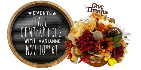 Fall Centerpieces with Marianne tickets