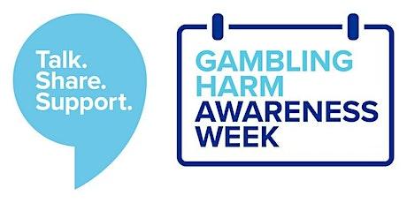 Gambling Harm Awareness Week Community Event tickets