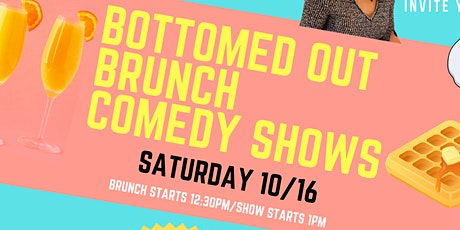 Bottomed Out Brunch Comedy Show tickets