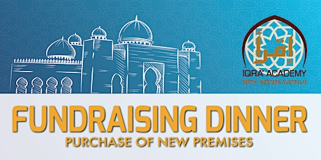 IQRA ACADEMY - FUNDRAISING DINNER TO PURCHASE NEW PREMISES tickets