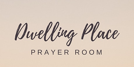 Dwelling Place Prayer Room 10/29/21 (in person) tickets