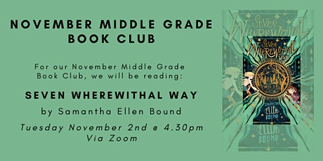 November Middle Grade Book Club - SEVEN WHEREWITHAL WAY tickets