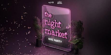 The Night Market // NYE 2022 tickets