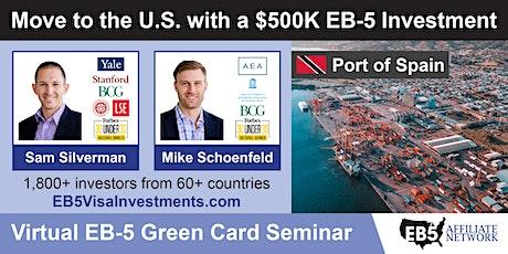 Port of Spain EB-5 American Green Card Virtual Seminar tickets