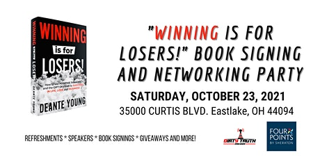 """""""Winning is For Losers!"""" Book Signing and Networking Party tickets"""