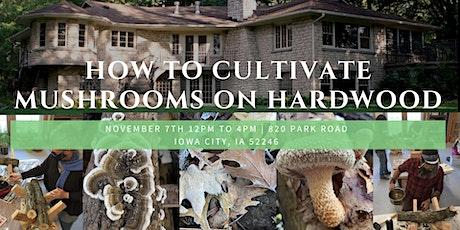 Cultivating Mushrooms in Hardwood tickets