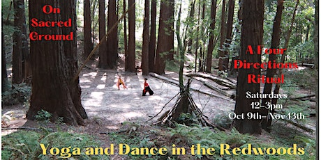 On Sacred Ground : Yoga & Dance in the Redwoods tickets