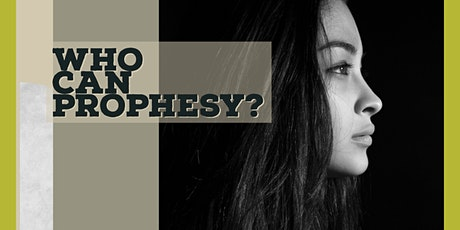 Can I Prophesy? - The Prophetic Hub❗️(The Who of Prophecy) tickets